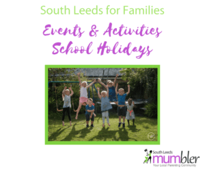 Whats on for kids during the School Holidays in South Leeds